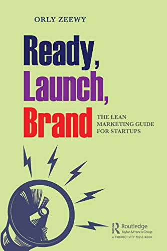 Ready, Launch, Brand: The Lean Marketing Guide for Startups