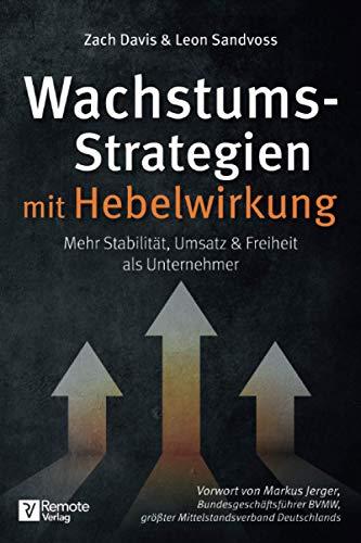 Wachstumsstrategien mit Hebelwirkung: Mehr Stabilität, Umsatz & Freiheit als Unternehmer