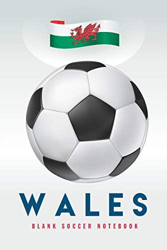 Wales: Blank Soccer Notebook for Football  fans