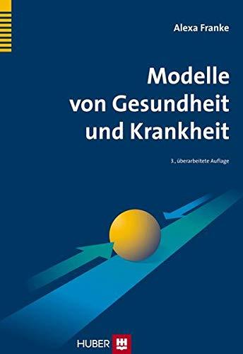 Modelle von Gesundheit und Krankheit: Lehrbuch Gesundheitswissenschaften.