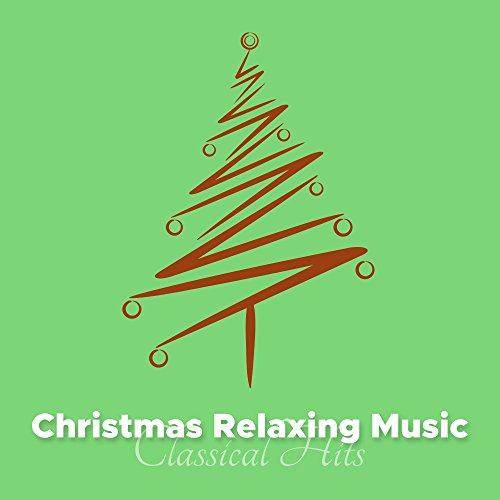 Christmas Relaxing Music: Classical Hits offered in a Modern, Relaxing New Age Rendition