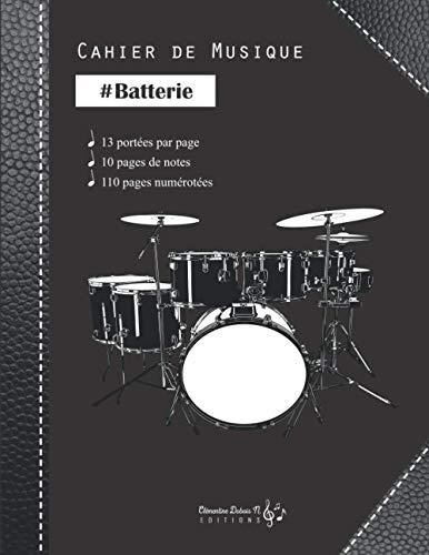 Cahier de musique Batterie: v1-1 Carnet de partitions Grand format 13 portées par page pour batterie batteur | 110 pages numérotées | noir