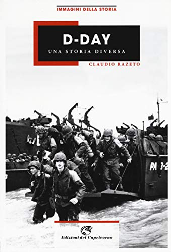 D-Day. Una storia diversa. Ediz. illustrata