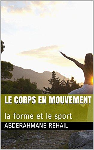 Le corps en mouvement: la forme et le sport