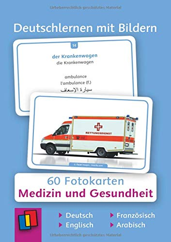 Deutschlernen mit Bildern - Medizin und Gesundheit: 60 Fotokarten auf Deutsch, Englisch, Französisch und Arabisch