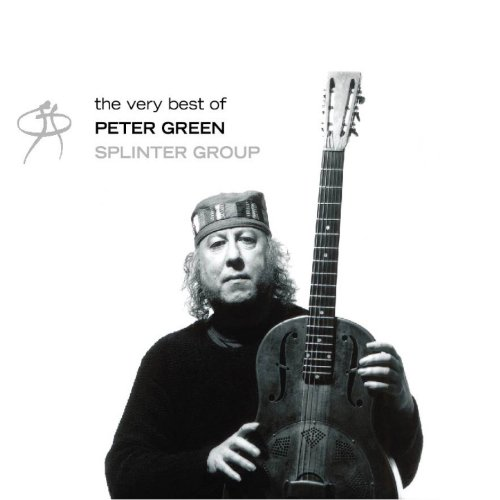 The Very Best of Peter Green / The Splinter Group