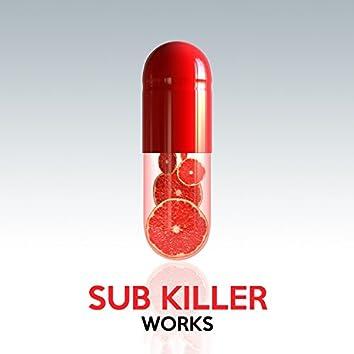 Sub Killer Works