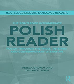 The Routledge Intermediate Polish Reader: Polish through the press, internet and contemporary literature (Routledge Modern Language Readers)