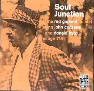 Soul Junction: Featuring John Coltrane And Donald Byrd Prestige 7181 by Red Garland (1990-01-01)