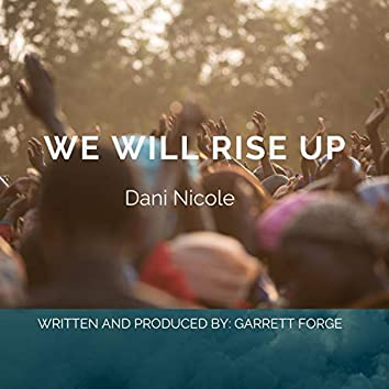 We Will Rise Up