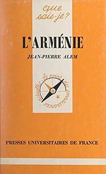 L'Arménie (Que Sais-Je ?) (French Edition)