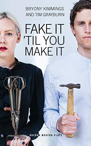 Fake It 'Til You Make It (Oberon Modern Plays) (English Edit