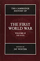 The Cambridge History of the First World War: Volume 2, The State