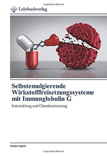 Selbstemulgierende Wirkstofffreisetzungssysteme mit Immunglobulin G: Entwicklung und Charakterisierung