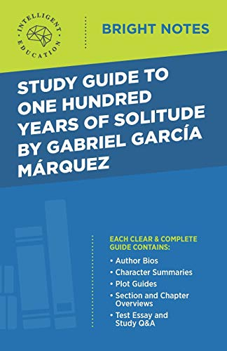 Study Guide to One Hundred Years of Solitude by Gabriel Garcia Marquez (Bright Notes)
