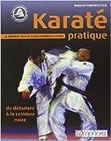Karaté pratique - Du débutant à la ceinture noire de Roland Habersetzer ( 10 novembre 2003 ) - 10/11/2003