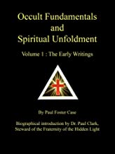Occult Fundamentals and Spiritual Unfoldment, Vol. 1: The Early Writings