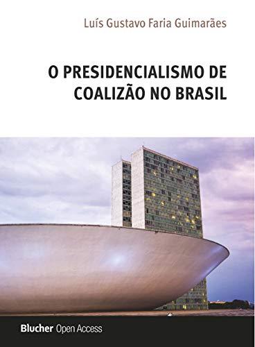 O Presidencialismo de Coalizão no Brasil
