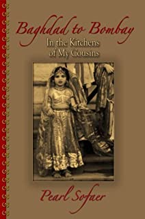 Baghdad to Bombay - In the Kitchens of My Cousins