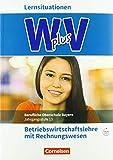 Wirtschaft für Fachoberschulen und Höhere Berufsfachschulen - W PLUS V - BWR - FOS/BOS Bayern: Jahrgangsstufe 13 - Betriebswirtschaftslehre mit Rechnungswesen: Arbeitsbuch mit Webcode