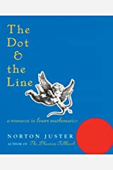 By Norton Juster - The Dot and the Line: A Romance in Lower Mathematics Hardcover