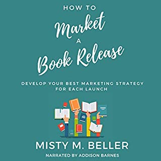 How to Market a Book Release: Develop Your Best Marketing Strategy for Each Launch      How-To Book Marketing, Volume 1              By:                                                                                                                                 Misty M. Beller                               Narrated by:                                                                                                                                 Addison Barnes                      Length: 1 hr and 33 mins     1 rating     Overall 2.0