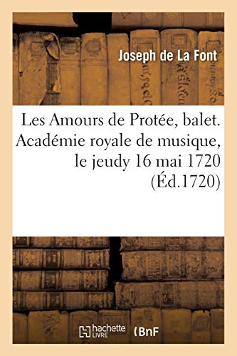Les Amours de Protée, balet. Académie royale de musique, le jeudy 16 mai 1720: Le prix est de trente-cinq sols
