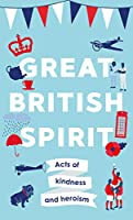 Great British Spirit: Acts of kindness and heroism