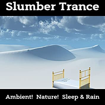Slumber Trance - Fall Into a Deep Relaxing