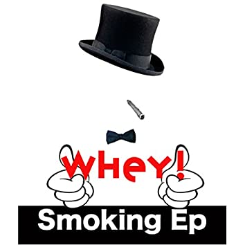 Whey! Smoking - EP
