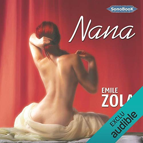 Nana     Rougon-Macquart 9              De :                                                                                                                                 Émile Zola                               Lu par :                                                                                                                                 Victor Vestia                      Durée : 16 h et 40 min     25 notations     Global 4,0