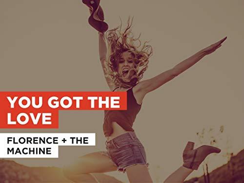You Got The Love al estilo de Florence + the Machine