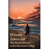 Winner-Takes-All: The Secret History of the Electoral College (English Edition)