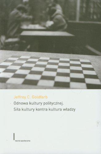Odnowa kultury politycznej: Siła kultury kontra kultura władzy
