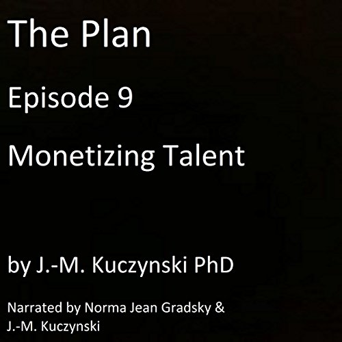 The Plan Episode 9: Monetizing Talent audiobook cover art