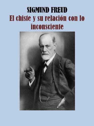 EL CHISTE Y SU RELACIÓN CON LO INCONSCIENTE (Spanish Edition)