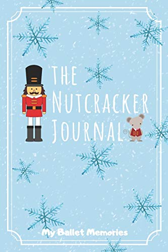 The Nutcracker Journal: My Ballet Memories: Beautiful Gift For Young Ballerina