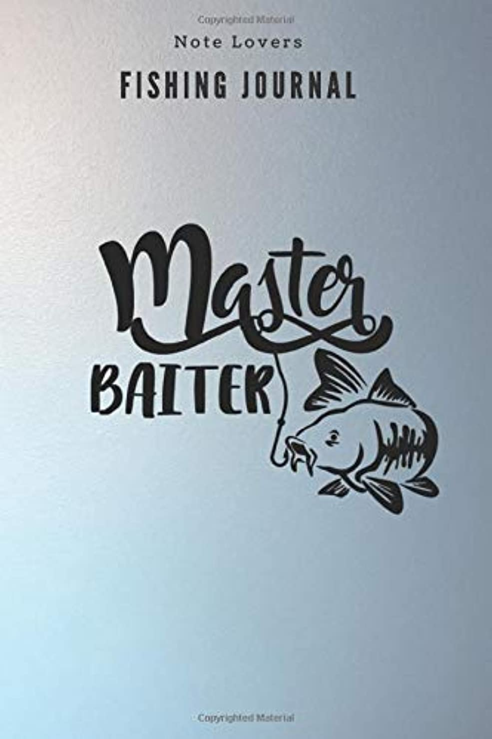 時間免除拡大するMaster Baiter - Fishing Journal: Fishing Log Book | Perfect Gift For Gift for Fishing Lover