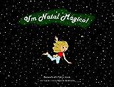 Um Natal Mágico! (Portuguese Edition)
