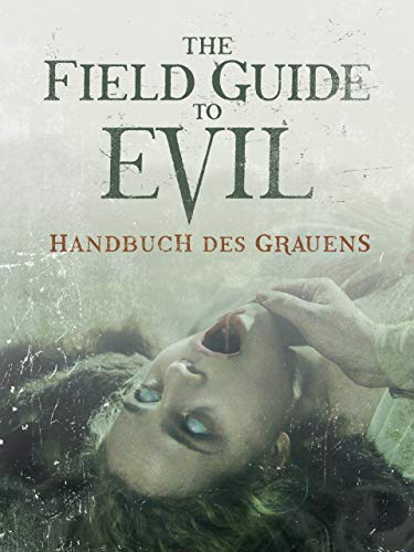 The Field Guide to Evil – Handbuch des Grauens