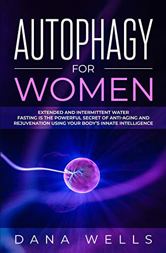 41RgjOid AL. SL500  - Autophagy for Women: Extended and Intermittent Water Fasting is the Powerful Secret of Anti-Aging and Rejuvenation using Your Body's Innate Intelligence