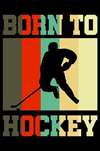 Born To Hockey: A5 Liniertes Notizbuch auf 120 Seiten - Hockey Notizheft | Geschenkidee für Hockeyspieler, Vereine und Mannschaften