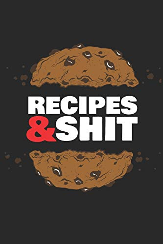 Recipes & Shit: ~ Blank Paperback Journal Recipe Books To Write In As A Family Recipe Collection Cookbook (Black Edition)