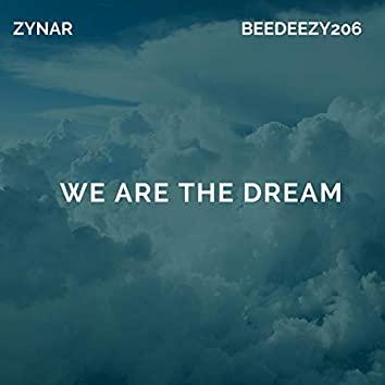 We Are The Dream (feat. Zynar)