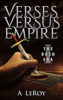 Verses Versus Empire: I – The George W. Bush Era by [A LeRoy]