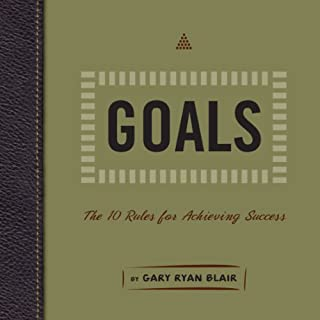Goals     The 10 Rules for Achieving Success              By:                                                                                                                                 Gary Ryan Blair                               Narrated by:                                                                                                                                 Walter Dixon                      Length: 47 mins     4 ratings     Overall 3.8