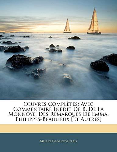 Oeuvres Complètes: Avec Commentaire Inédit De B. De La Monnoye, Des Remarques De Emma. Philippes-Beaulieux [Et Autres]