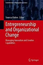 Entrepreneurship and Organizational Change: Managing Innovation and Creative Capabilities (Contributions to Management Science)