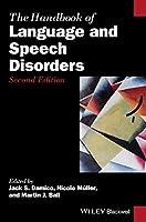 The Handbook of Language and Speech Disorders (Blackwell Handbooks in Linguistics)