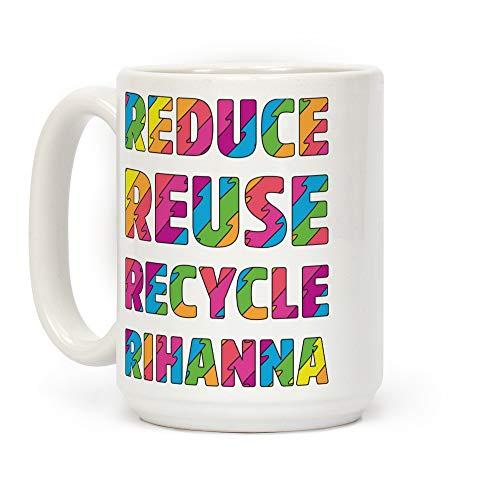 N\A Reducir Reutilizar Reciclar Rihanna Taza de café de cerámica Blanca